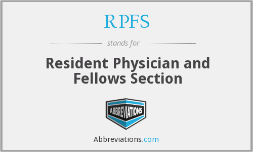 RPFS - Resident Physician and Fellows Section