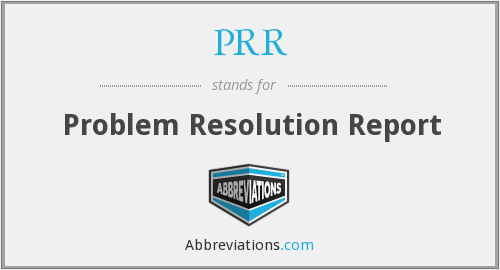 PRR - Problem Resolution Report