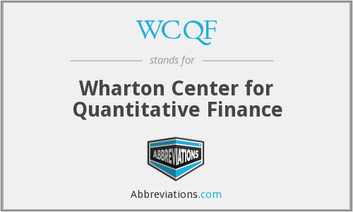 WCQF - Wharton Center for Quantitative Finance