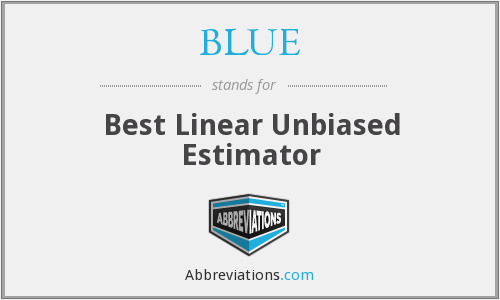 BLUE - Best Linear Unbiased Estimator
