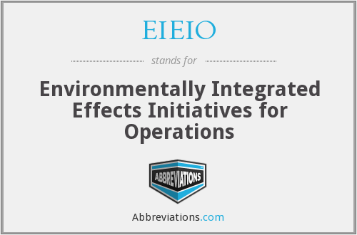 EIEIO - Environmentally Integrated Effects Initiatives for Operations