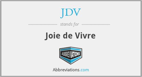JDV - Joie de Vivre
