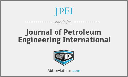 JPEI - Journal of Petroleum Engineering International