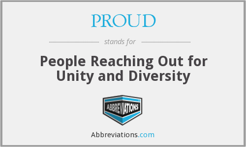 PROUD - People Reaching Out for Unity and Diversity