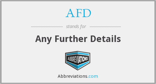 AFD - Any Further Details