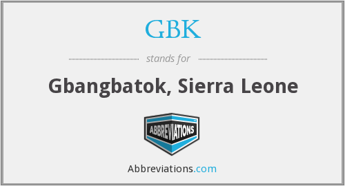 GBK - Gbangbatok, Sierra Leone