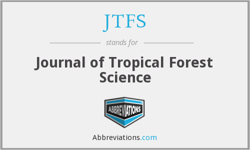 JTFS - Journal of Tropical Forest Science
