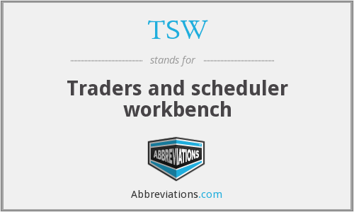 TSW - Traders and scheduler workbench