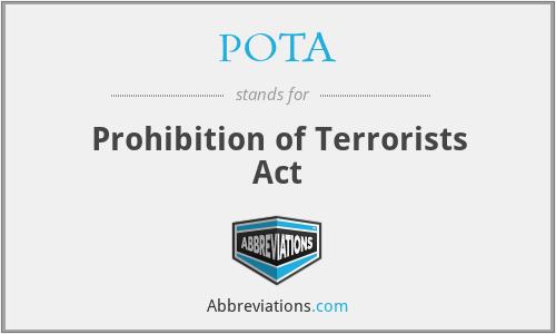 POTA - Prohibition of Terrorists Act