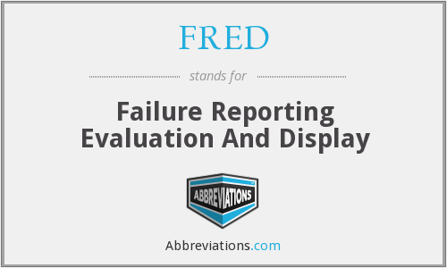 FRED - Failure Reporting Evaluation And Display