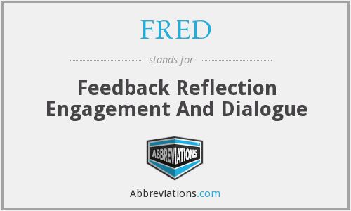 FRED - Feedback Reflection Engagement And Dialogue