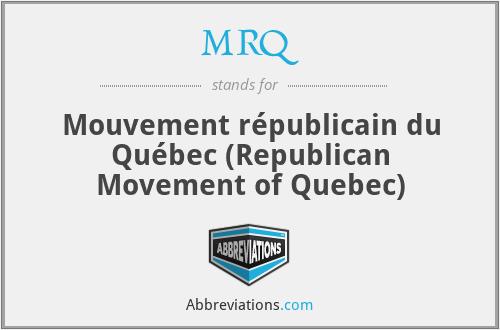 MRQ - Mouvement républicain du Québec (Republican Movement of Quebec)