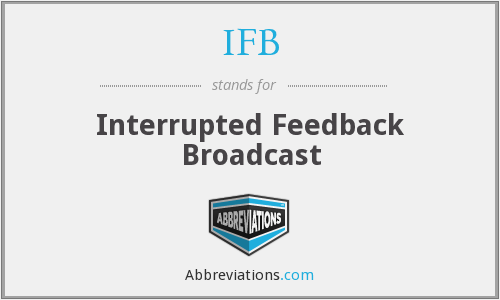 IFB - Interrupted Feedback Broadcast