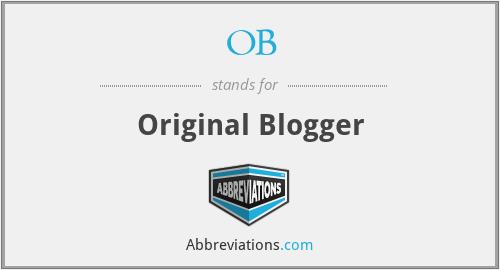 OB - Original Blogger