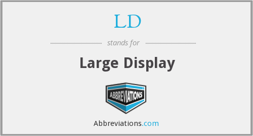 LD - Large Display