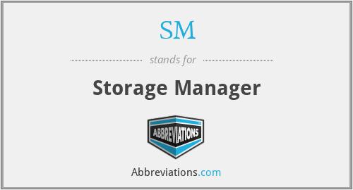 SM - Storage Manager
