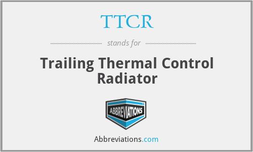 TTCR - Trailing Thermal Control Radiator
