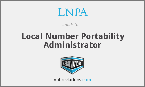 LNPA - Local Number Portability Administrator