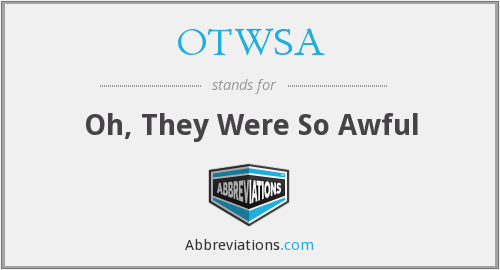 What does OTWSA stand for?