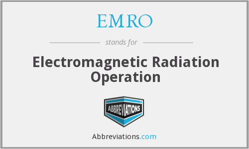 EMRO - Electromagnetic Radiation Operation