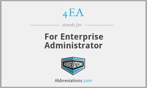 4EA - For Enterprise Administrator