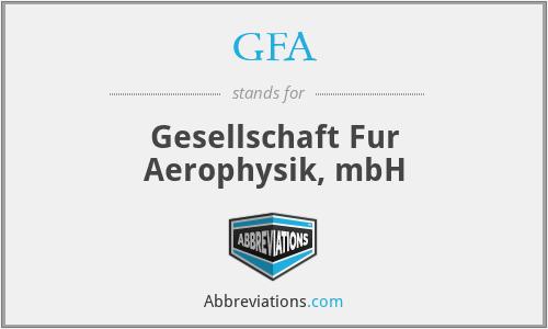 GFA - Gesellschaft Fur Aerophysik, mbH