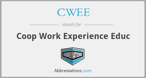 CWEE - Coop Work Experience Educ