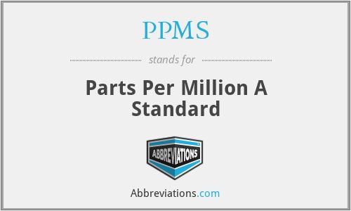 PPMS - Parts Per Million A Standard