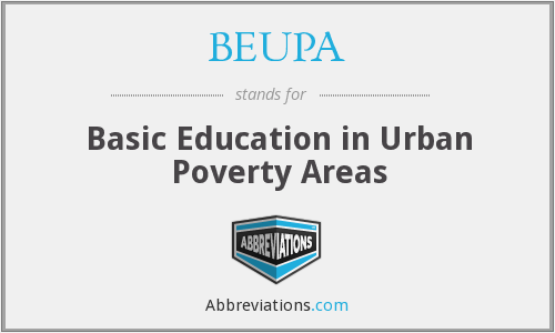 BEUPA - Basic Education in Urban Poverty Areas