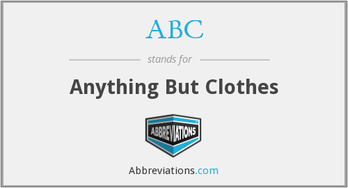 ABC - Anything But Clothes