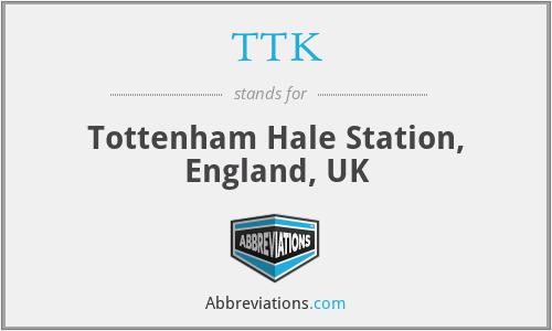 TTK - Tottenham Hale Station, England, UK