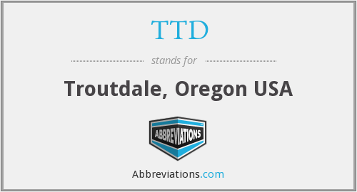 TTD - Troutdale, Oregon USA