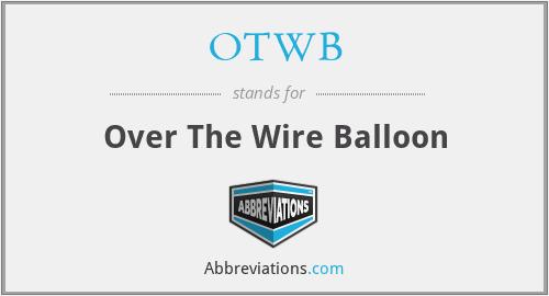 OTWB - Over The Wire Balloon