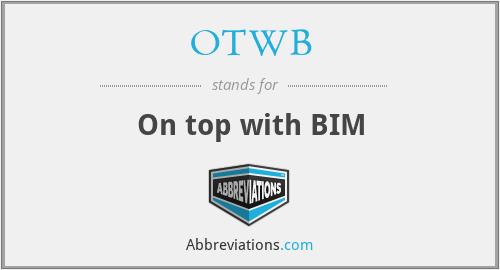 OTWB - On top with BIM