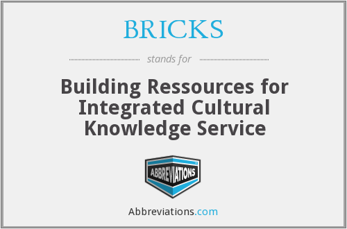 BRICKS - Building Ressources for Integrated Cultural Knowledge Service