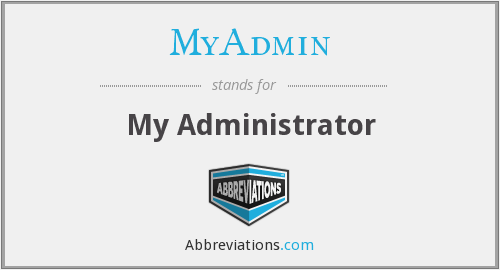 What does MYADMIN stand for?