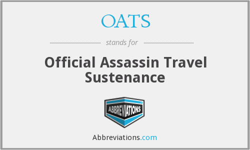 OATS - Official Assassin Travel Sustenance