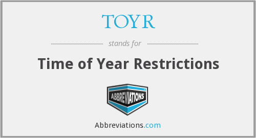 TOYR - Time of Year Restrictions