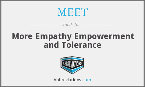 MEET - More Empathy Empowerment and Tolerance