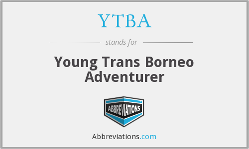 What does YTBA stand for?