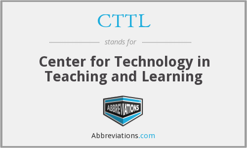 CTTL - Center for Technology in Teaching and Learning