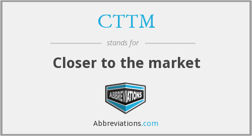 What does CTTM stand for?