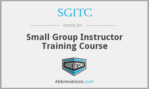 SGITC - Small Group Instructor Training Course