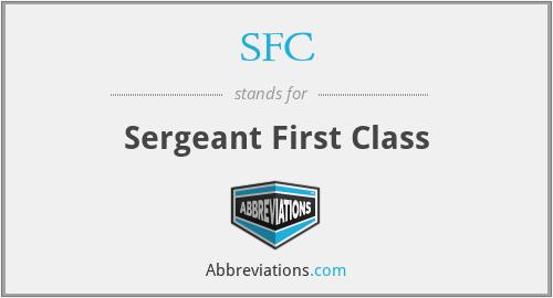 SFC - Sergeant First Class