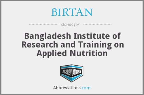 BIRTAN - Bangladesh Institute of Research and Training on Applied Nutrition