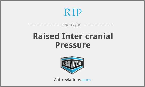 RIP - Raised Inter cranial Pressure