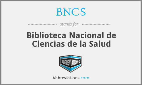 What does BNCS stand for?