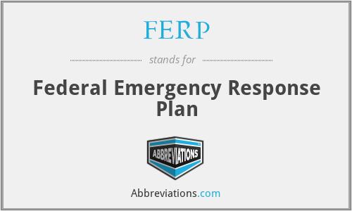 FERP - Federal Emergency Response Plan