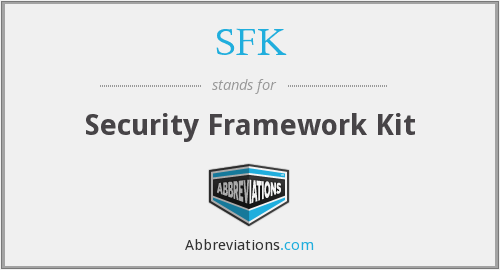 SFK - Security Framework Kit