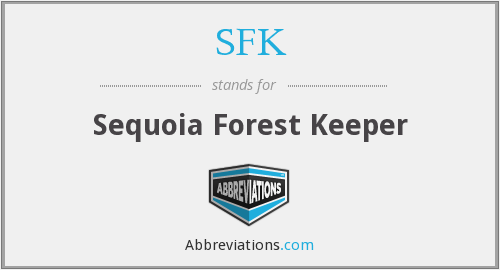 SFK - Sequoia Forest Keeper